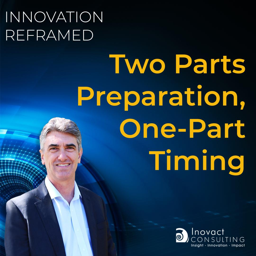 Two Parts Preparation, One-Part Timing