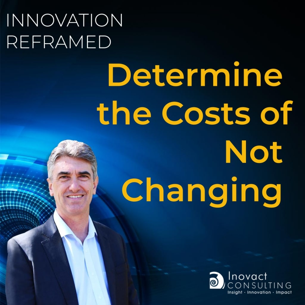 Determine the costs of not changing - ISO