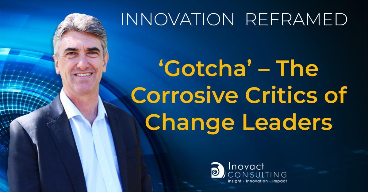 The Corrosive Critics of Change Leaders