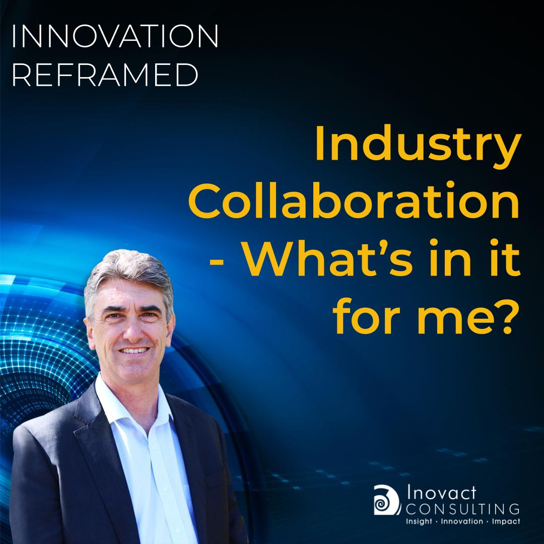 Industry Collaboration – What's in it for me?