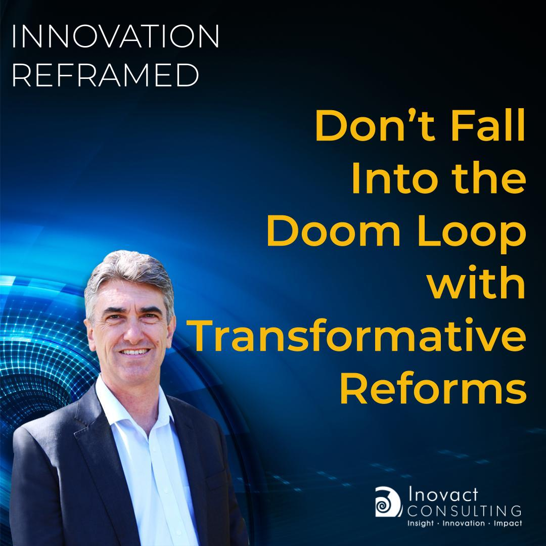 Don't Fall Into the Doom Loop with Transformative Reforms