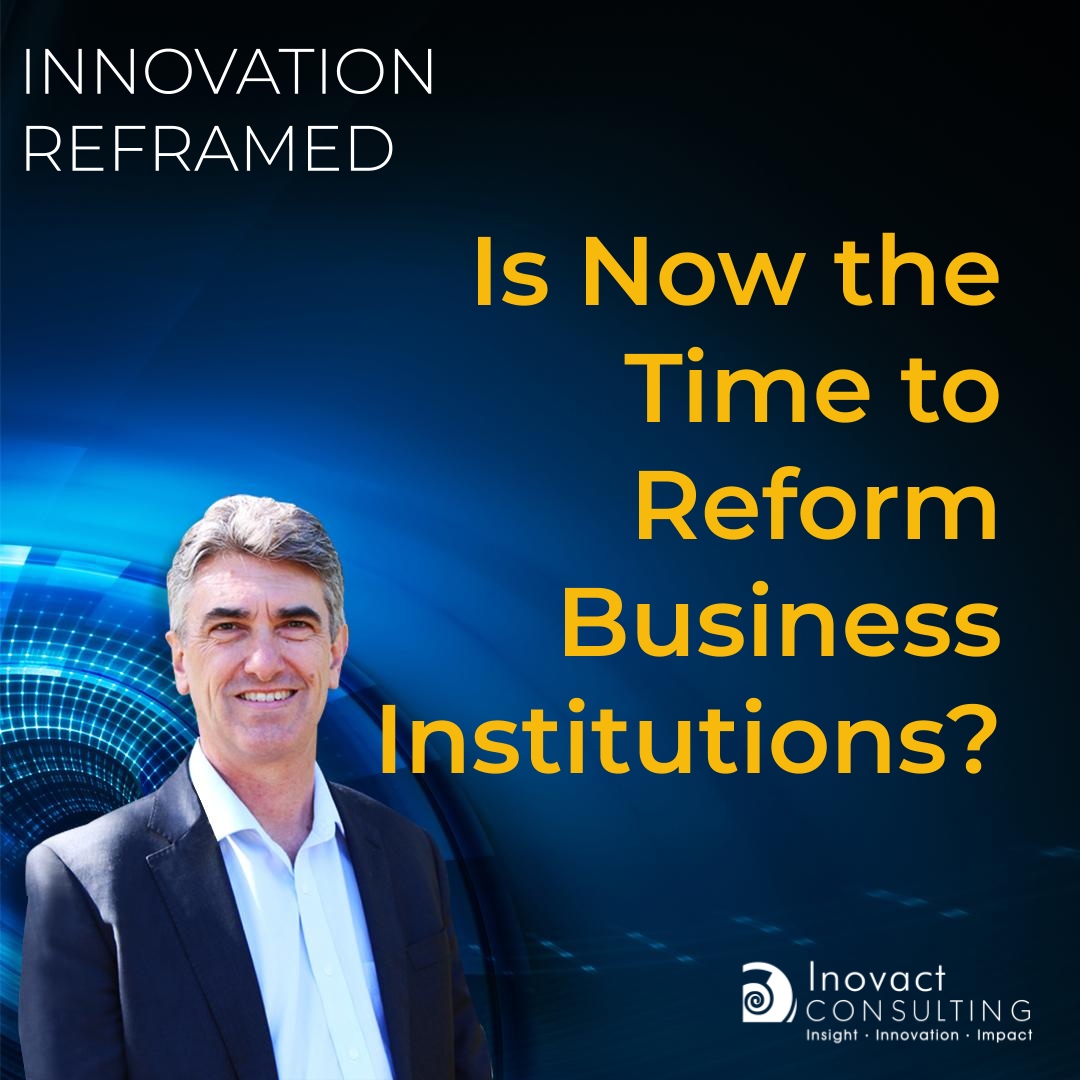 Is Now the Time to Reform Business Institutions?