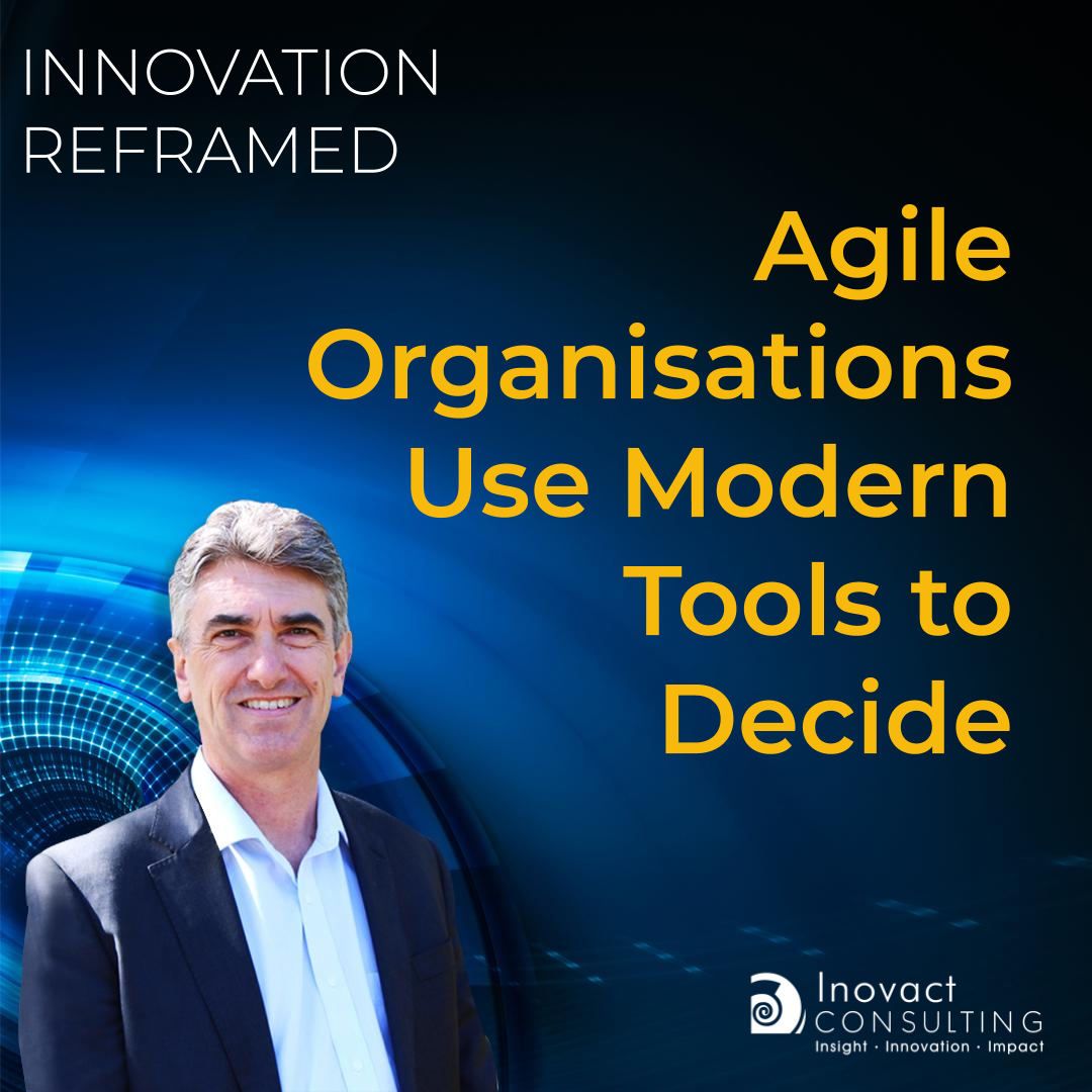 Agile Organisations Use Modern Tools to Decide
