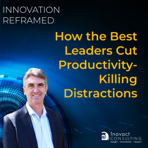 How the Best Leaders Cut Productivity-Killing Distractions