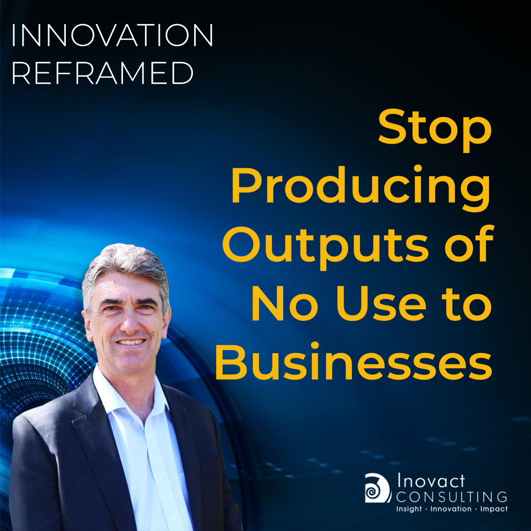 Stop Producing Outputs of No Use to Businesses