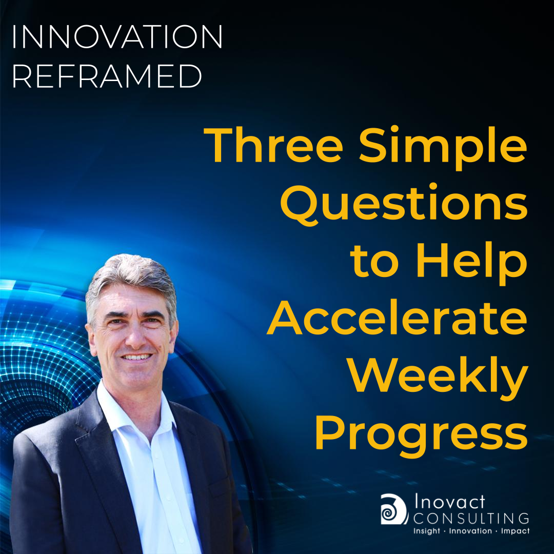 Three Simple Questions to Help Accelerate Weekly Progress