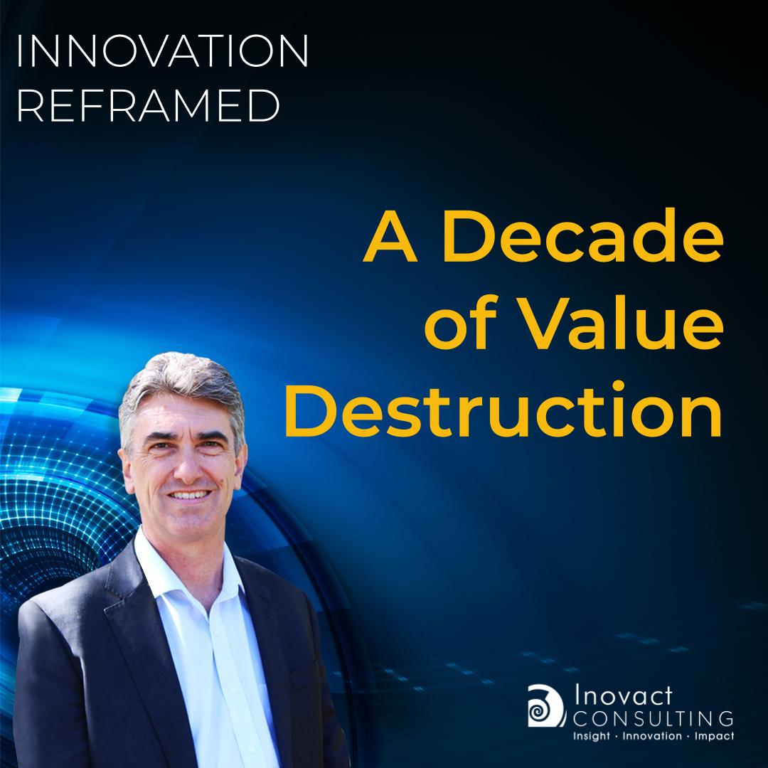 A Decade of Value Destruction